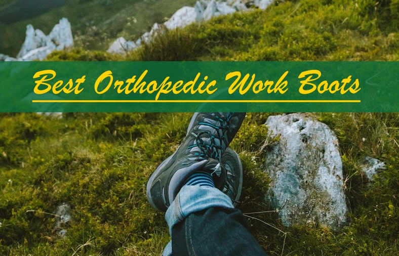 Best Orthopedic Work Boots