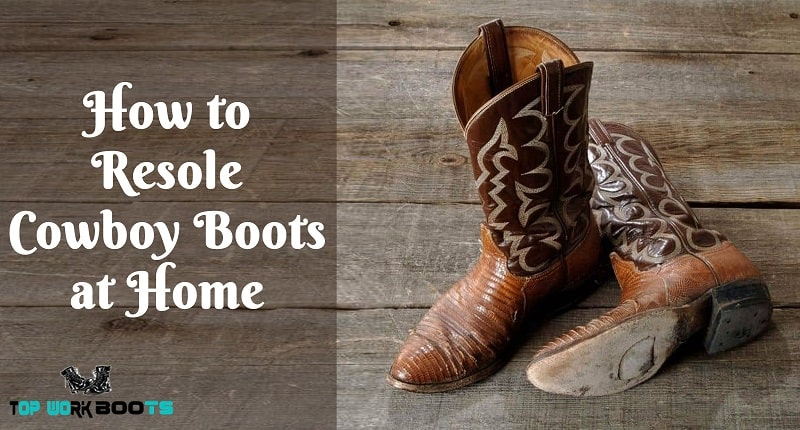 How to Resole Cowboy Boots at Home