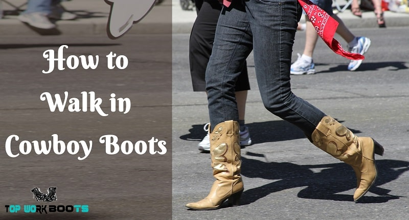 How to Walk in Cowboy Boots?